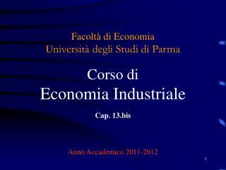 Facolt  di Economia Universit  degli Studi di Parma  Corso di Economia Industriale
