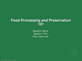 Food Processing and Preservation 101