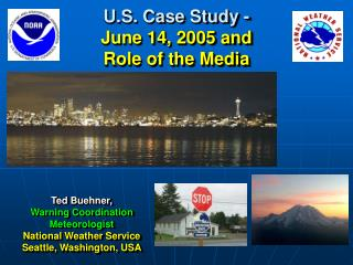 U.S. Case Study -  June 14, 2005 and Role of the Media