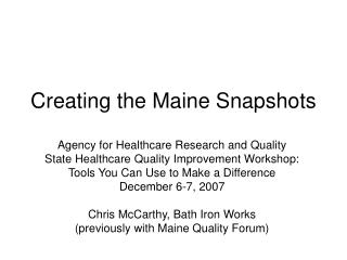 Creating the Maine Snapshots
