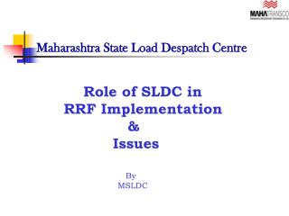 Role of SLDC in         RRF Implementation                                         Issues             By