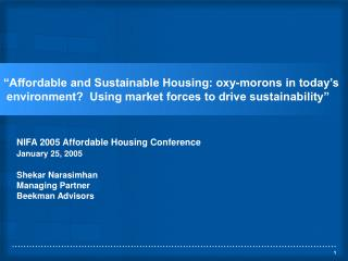 NIFA 2005 Affordable Housing Conference January 25, 2005   Shekar Narasimhan Managing Partner Beekman Advisors