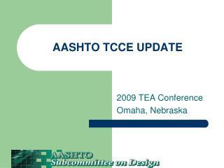 AASHTO TCCE UPDATE