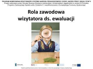 Rola zawodowa wizytatora ds. ewaluacji