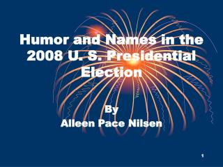 Humor and Names in the 2008 U. S. Presidential Election