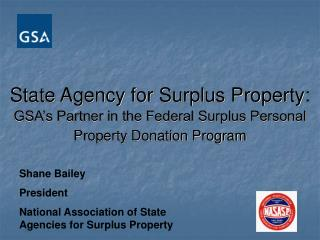 State Agency for Surplus Property: GSA s Partner in the Federal Surplus Personal Property Donation Program