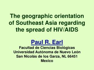 The geographic orientation of Southeast Asia regarding  the spread of HIV