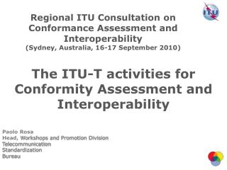 The ITU-T activities for Conformity Assessment and Interoperability