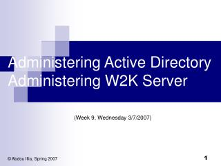 Administering Active Directory Administering W2K Server