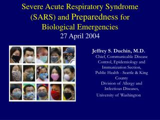 Severe Acute Respiratory Syndrome SARS and Preparedness for Biological Emergencies   27 April 2004