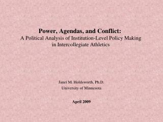 Power, Agendas, and Conflict:   A Political Analysis of Institution-Level Policy Making  in Intercollegiate Athletics