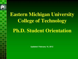 Eastern Michigan University  College of Technology  Ph.D. Student Orientation