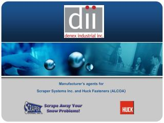 Manufacturer s agents for  Scraper Systems Inc. and Huck Fasteners ALCOA