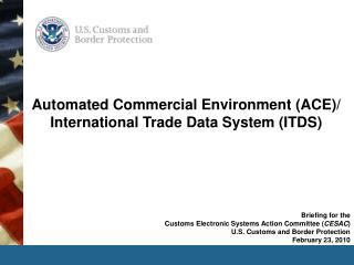 Automated Commercial Environment ACE