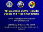 MRSA among USMC Recruits: Update and Recommendations