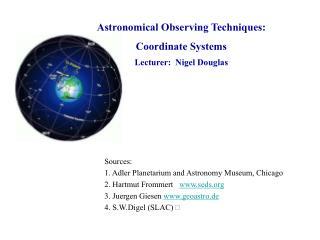 Sources: 1. Adler Planetarium and Astronomy Museum, Chicago 2. Hartmut Frommert   seds 3. Juergen Giesen geoastro.de 4.