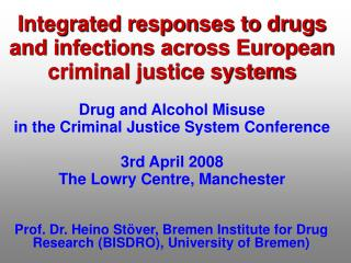 Integrated responses to drugs and infections across European criminal justice systems   Drug and Alcohol Misuse  in the