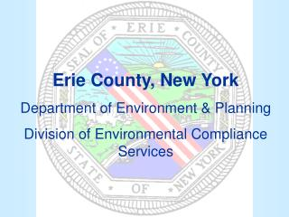 Erie County, New York Department of Environment  Planning Division of Environmental Compliance Services