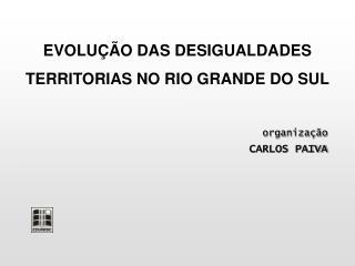 EVOLU  O DAS DESIGUALDADES TERRITORIAS NO RIO GRANDE DO SUL