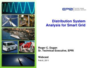Distribution System Analysis for Smart Grid
