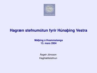 sgeir J nsson Hagfr  istofnun