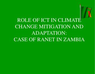 ROLE OF ICT IN CLIMATE CHANGE MITIGATION AND ADAPTATION:  CASE OF RANET IN ZAMBIA