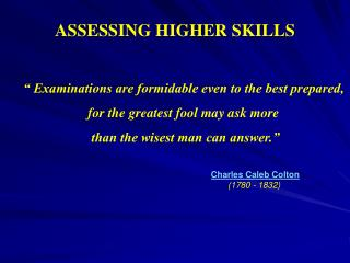 ASSESSING HIGHER SKILLS