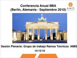 Conferencia Anual IMIA  Berl n, Alemania - Septiembre 2010