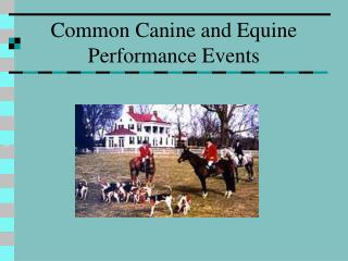 Common Canine and Equine Performance Events