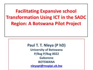 Facilitating Expansive school Transformation Using ICT in the SADC Region: A Botswana Pilot Project