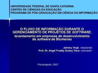 UNIVERSIDADE FEDERAL DE SANTA CATARINA CENTRO DE CI NCIAS DA EDUCA  O PROGRAMA DE P S-GRADUA  O EM CI NCIA DA INFORMA  O
