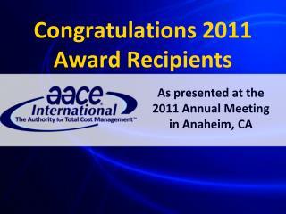 Congratulations 2011  Award Recipients