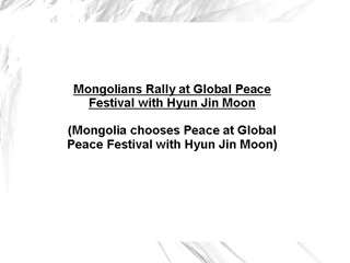 Mongolians Rally at Global Peace Festival with Hyun Jin Moon