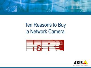 Ten Reasons to Buy  a Network Camera