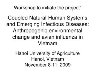 Workshop to initiate the project:  Coupled Natural-Human Systems and Emerging Infectious Diseases:  Anthropogenic enviro
