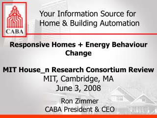 Responsive Homes  Energy Behaviour Change  MIT House_n Research Consortium Review MIT, Cambridge, MA June 3, 2008