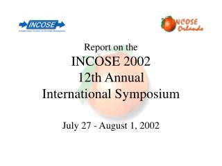 Report on the INCOSE 2002  12th Annual  International Symposium