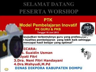 PTK  Model Pembelajaran Inovatif PK GURU  PKB Tanggal 18 Juni 2012