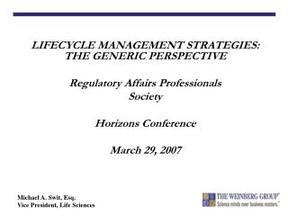 LIFECYCLE MANAGEMENT STRATEGIES:  THE GENERIC PERSPECTIVE  Regulatory Affairs Professionals  Society   Horizons Conferen