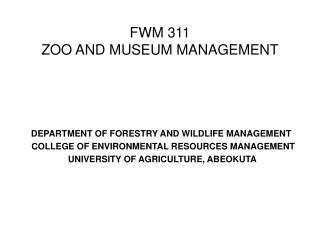 FWM 311 ZOO AND MUSEUM MANAGEMENT