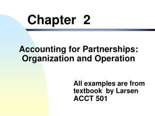 Accounting for Partnerships: Organization and Operation