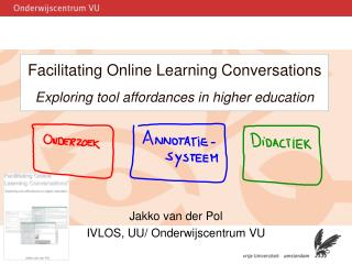 Facilitating Online Learning Conversations  Exploring tool affordances in higher education