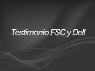 Testimonio FSC y Dell