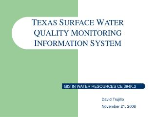 TEXAS SURFACE WATER QUALITY MONITORING INFORMATION SYSTEM