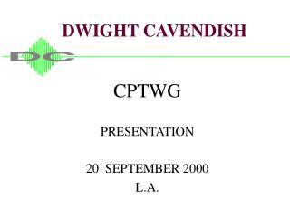 DWIGHT CAVENDISH
