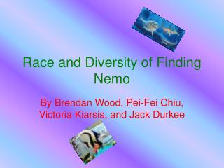 Race and Diversity of Finding Nemo