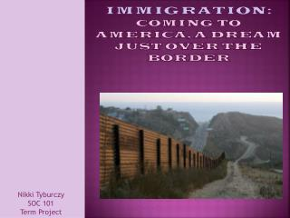 Immigration: Coming to America, a dream just over the border