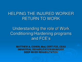HELPING THE INJURED WORKER RETURN TO WORK  Understanding the role of Work Conditioning