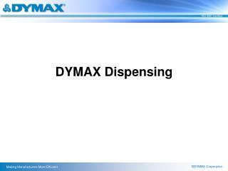 DYMAX Dispensing