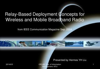 Relay-Based Deployment Concepts for Wireless and Mobile Broadband Radio  from IEEE Communication Magazine Sep. 2004
